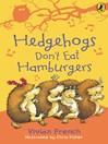 Hedgehogs Don't Eat Hamburgers (eBook)