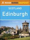 Rough Guides Snapshot Scotland (eBook): Edinburgh