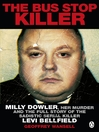 The Bus Stop Killer (eBook): Milly Dowler, Her Murder and the Full Story of the Sadistic Serial Killer Levi Bellfield