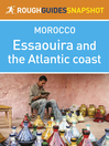 Essaouira and the Atlantic Coast Rough Guides Snapshot Morocco (eBook): Includes Casablanca, Rabat, Safi and El Jadida