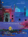 City of Sin and Splendour (eBook): Writings on Lahore