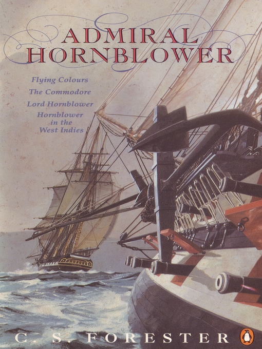 Admiral Hornblower (eBook): Flying Colours; The Commodore; Lord Hornblower, Hornblower in the West Indies
