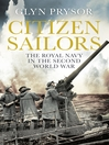 Citizen Sailors (eBook): The Royal Navy in the Second World War