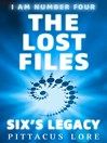I Am Number Four:  the Lost Files:  Six's Legacy:  the Lost Files (eBook): Six's Legacy