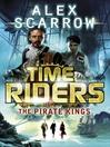 The Pirate Kings (eBook): TimeRiders Series, Book 7