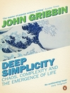 Deep Simplicity (eBook): Chaos, Complexity and the Emergence of Life