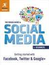 The Rough Guide to Social Media for Beginners (eBook): Getting Started with Facebook, Twitter and Google+