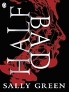 Half Bad (eBook): Half Life Trilogy Series, Book 1