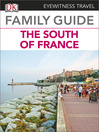 Eyewitness Travel Family Guide to France (eBook): The South of France