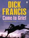 Come to Grief (eBook): Sid Halley Series, Book 3