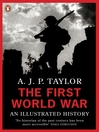 The First World War (eBook): An Illustrated History