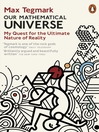 Our Mathematical Universe (eBook): My Quest for the Ultimate Nature of Reality