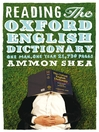 Reading the Oxford English Dictionary (eBook): One Man, One Year, 21,730 Pages