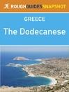 The Dodecanese Rough Guides Snapshot Greece (includes Rhodes, Kastellorizo, Halki, Kassos, Karpathos, Symi, Tilos, Nissyros, Kos, Pserimos, Astypalea, Kalymnos, Leros, Patmos, Lipsi, Arki, Agathonissi) (eBook)