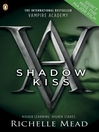 Shadow Kiss (eBook): Vampire Academy Series, Book 3