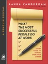 What the Most Successful People Do at Work (eBook)