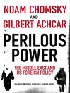 Perilous Power: the Middle East and U.S. Foreign Policy (eBook): Dialogues on Terror, Democracy, War, and Justice