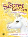 My Secret Unicorn (eBook): Stronger Than Magic