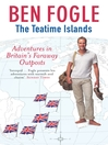 The Teatime Islands (eBook): Adventures in Britain's Faraway Outposts