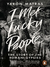 I Met Lucky People (eBook): The Story of the Romani Gypsies