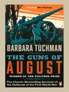 The Guns of August (eBook): The Classic Bestselling Account of the Outbreak of the First World War