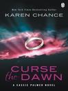 Curse the Dawn (eBook): Cassandra Palmer Series, Book 4