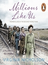 Millions Like Us (MP3): Women's Lives in the Second World War