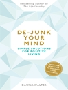 De-junk Your Mind (eBook): Simple Solutions for Positive Living