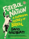 Futebol Nation (eBook): A Footballing History of Brazil