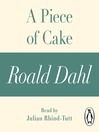 A Piece of Cake (MP3): A Roald Dahl Short Story