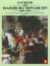The Habsburg Monarchy 1809-1918 (eBook): A History of the Austrian Empire and Austria-Hungary