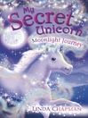 My Secret Unicorn (eBook): Moonlight Journey
