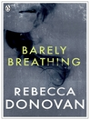 Barely Breathing (The Breathing Series #2) (eBook): The Breathing Series, Book 2