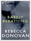 Barely Breathing (The Breathing Series #2) (eBook): The Breathing Series, Book 2