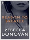 Reason to Breathe (The Breathing Series #1) (eBook): The Breathing Series, Book 1