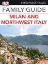 Eyewitness Travel Family Guide Milan & Northwest Italy (eBook)