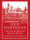 Red Fortress (eBook): The Secret Heart of Russia's History