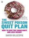 The Sweet Poison Quit Plan (eBook)