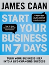 Start Your Business in 7 Days (eBook): Turn Your Idea Into a Life-Changing Success