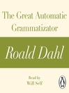 The Great Automatic Grammatizator (MP3): A Roald Dahl Short Story