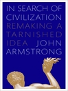 In Search of Civilization (eBook): Remaking a tarnished idea