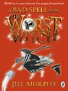 A Bad Spell for the Worst Witch (eBook): Worst Witch Series, Book 3
