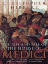 The Rise and Fall of the House of Medici (eBook)