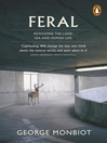 Feral (eBook): Rewilding the land, sea and human life