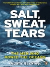 Salt, Sweat, Tears (eBook): The Men Who Rowed the Oceans