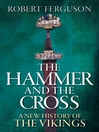 The Hammer and the Cross (eBook): A New History of the Vikings