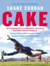 Cake (eBook): The autobiography of a passionate, outspoken sportsman and entrepreneur