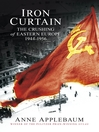 Iron Curtain (eBook): The Crushing of Eastern Europe 1944-56
