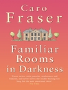 Familiar Rooms in Darkness (eBook)