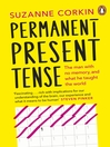 Permanent Present Tense (eBook): The man with no memory, and what he taught the world